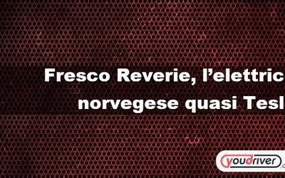 Fresco Reverie, l'elettrico norvegese quasi ...