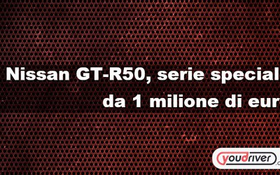 Nissan GT-R50, serie speciale da 1 ...
